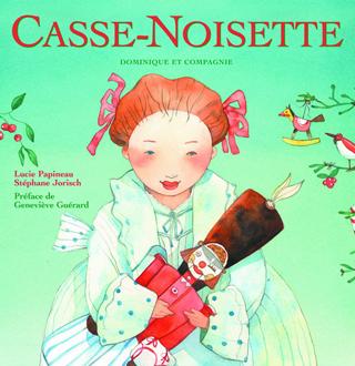 Casse-Noisette, JORISCH, STEPHANE et PAPINEAU, LUCIE © DOMINIQUE ET COMPAGNIE 2007