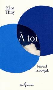 À toi de Kim Thuy et Pascal Janovjak