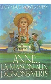 Anne la maison aux pignons verts, Lucy Maud Montgomery
