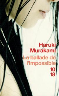 La ballade de l'impossible MURAKAMI, HARUKI © 10-182011
