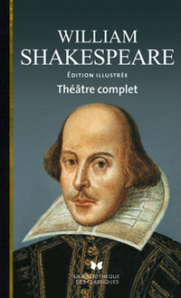 Théâtre complet, édition illustrée, William Shakespeare