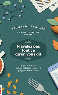 N'avalez pas tout ce qu'on vous dit de Bernard Lavallée