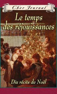 Le temps des réjouissances : Dix contes de Noël, collectif
