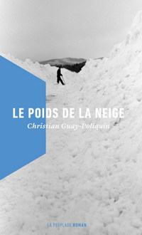 Le poids de la neige, Christian Guay-Poliquin