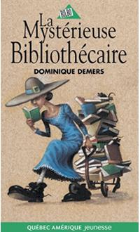 La Mystérieuse bibliothécaire #02, DEMERS, DOMINIQUE © QUEBEC/AMERIQUE 1998