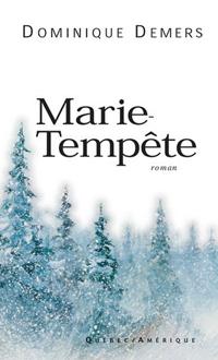 Marie-Tempête, DEMERS, DOMINIQUE © QUEBEC/AMERIQUE 1997