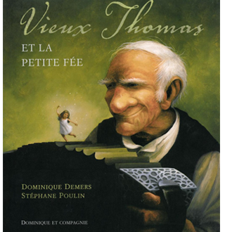 Vieux Thomas et la petite fée, DEMERS/POULIN © DOMINIQUE ET COMPAGNIE 2000