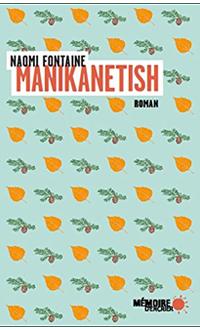 Manikanetish, FONTAINE, NAOMI © MEMOIRE D'ENCRIER 2018