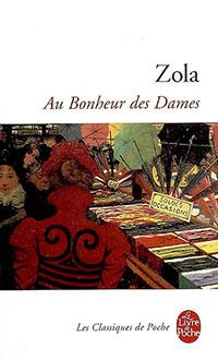 Au bonheur des dames, ZOLA, EMILE © LE LIVRE DE POCHE 1990