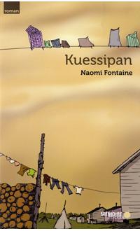 Kuessipan, FONTAINE, NAOMI © MEMOIRE D'ENCRIER 2011