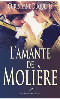 L'Amante de Molière, DUQUETTE, CHRISTIANE © LES EDITEURS REUNIS 2017