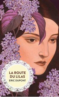 La Route du lilas, DUPONT, ÉRIC © MARCHAND DE FEUILLES 2018