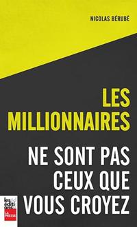 Les Millionnaires ne sont pas ceux que vous croyez, BÉRUBÉ, NICOLAS © LA PRESSE 2019