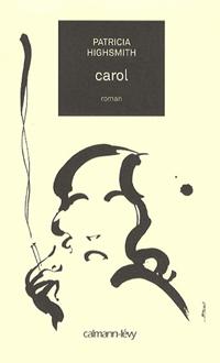 Carol N. éd., HIGHSMITH, PATRICIA © CALMANN-LEVY 2013