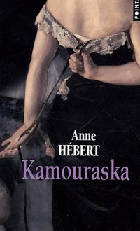 Kamouraska, HEBERT, ANNE © SEUIL 1997