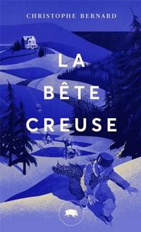 La Bête creuse, BERNARD, CHRISTOPHE © LE QUARTANIER 2019
