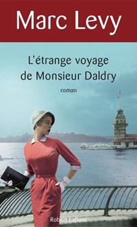 L'Étrange voyage de monsieur Daldry, LÉVY, MARC © ROBERT LAFFONT 2011