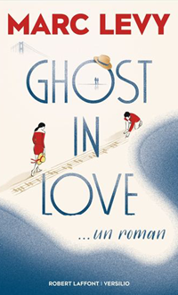 Ghost in love, LEVY, MARC © ROBERT LAFFONT 2019
