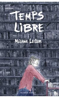 Temps libre, LECLERC, MÉLANIE © MECANIQUE GENERALE 2020