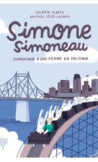 Simone Simoneau : chronique d'une femme en politique, PLANTE, VALÉRIE & CÔTÉ-LACROIX, DELPHIE © XYZ 2020
